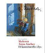 Maleren Anna Ancher - et kunstnerliv i lys