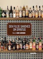 Den fulde sandhed om spiritus