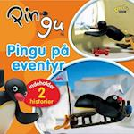 Pingu på eventyr (Pingu)
