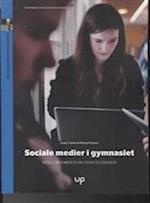Sociale medier i gymnasiet (Unge Pædagogers serie Undervisning amp medialisering, nr. 113)