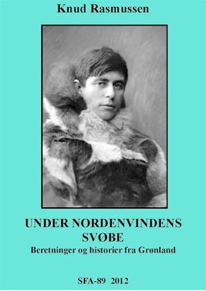 Under Nordenvindens svøbe af Knud Rasmussen