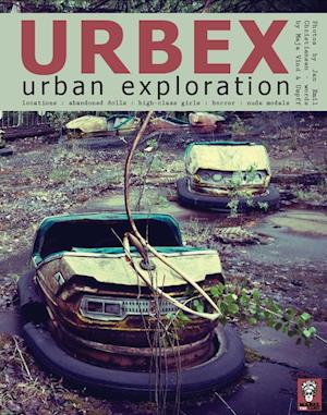 Urbex - Urban Exploration af Jan Emil Christiansen, Maja Vind, Morten