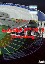 AutoCAD LT 2013 Grundbog (AutoCAD 2013)