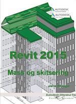 Revit 2015 - Mass og skitsering (Autodesk-litteratur fra Forlaget Uhrskov)