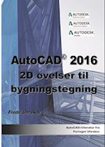 AutoCAD 2016 - 2D øvelser til bygningstegning (AutoCAD-litteratur fra Forlaget Uhrskov)