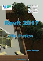 Revit Architecture 2017 - Villa Uhrskov (Autodesk-litteratur fra Forlaget Uhrskov)