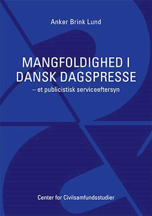 Bog, hæftet Mangfoldighed i dansk dagspresse af Anker Brink Lund
