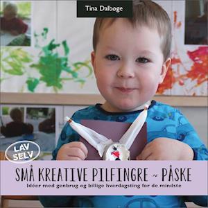 Små kreative pilfingre ~ påske af Tina Dalbøge