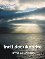 Ind i det ukendte af Irma Lauridsen