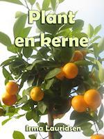 Plant en kerne af Irma Lauridsen