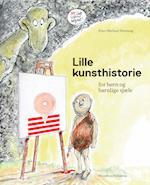 Lille kunsthistorie for børn og barnlige sjæle