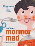 Moderne mormormad af Hélène Wagn, Ditte Ingemann