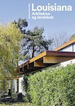 Louisiana - Arkitektur og landskab af Michael Sheridan