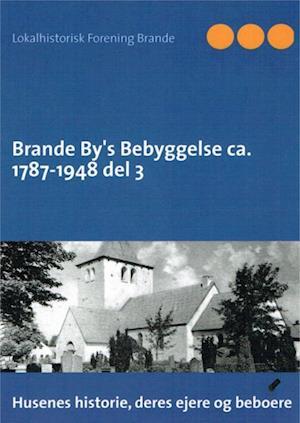Brande By's Bebyggelser bind 3