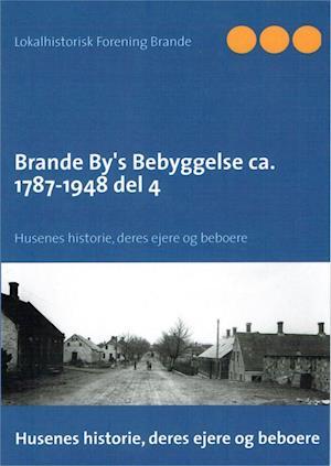 Brande By's Bebyggelser bind 4