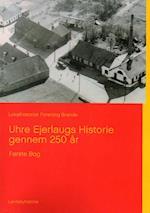 Uhre Ejerlaugs Historie gennem 250 år, Bind 1
