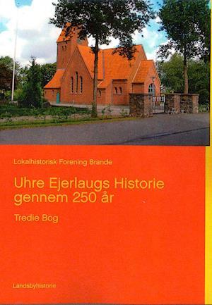 Uhre Ejerlaugs Historie gennem 250 år, Bind 3