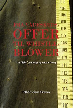 Fra vådeskudsoffer til whistleblower