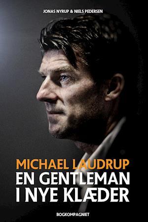 Bog hardback Michael Laudrup - en gentleman i nye klæder af Jonas Nyrup