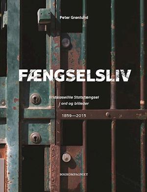 Bog, hardback Fængselsliv af Peter Grønlund