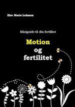 Miniguide til din fertilitet: Motion og fertilitet af Else Marie Lehman