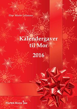 Kalendergaver til Mor 2016