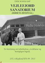 Vejlefjord sanatorium,  dødens hospital