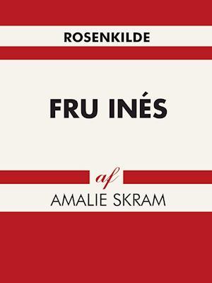 Fru Inés af Amalie Skram