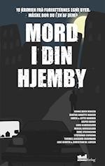 Mord i din hjemby af Rune Stefansson, Hanne Beck Hansen, Mikkel Birkegaard m.fl.