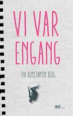 Vi var engang af Pia Konstantin Berg