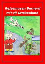 Rejsemusen Bernard ta'r til Grækenland