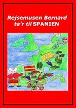 Rejsemusen Bernard ta'r til Spanien