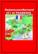 Rejsemusen Bernard ta'r til Frankrig