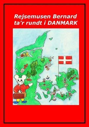 Rejsemusen Bernard ta'r rundt i Danmark af Marian Frederiksen