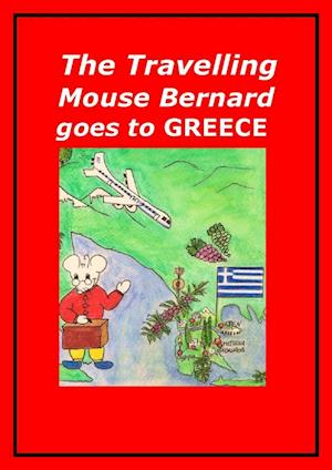 The Travelling Mouse Bernard goes to Greece