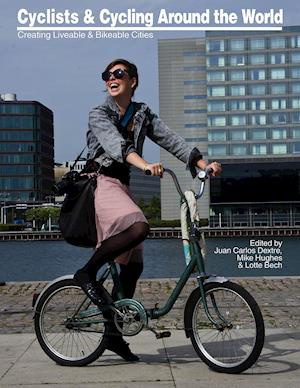 Cyclists & Cycling Around the World – Creating Liveable and Bikeable Cities