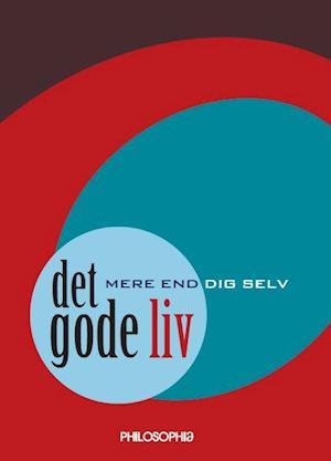 Det gode liv - mere end dig selv af Dominique Bouchet Johannes Andersen Jens Christensen