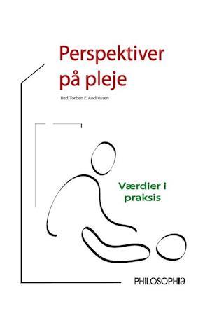 Perspektiver på pleje af Kirsten Beedholm, Kirsten Frederiksen, Morten Dige