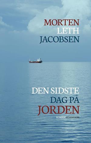 Bog, hæftet Den sidste dag på jorden af Morten Leth Jacobsen