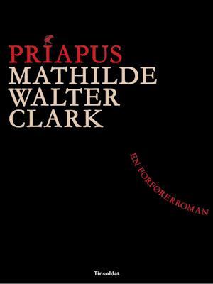 Priapus. En forførerhistorie