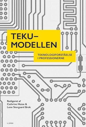 Bog, hæftet TEKU-modellen af Lene Storgaard Brok, Cathrine Hasse