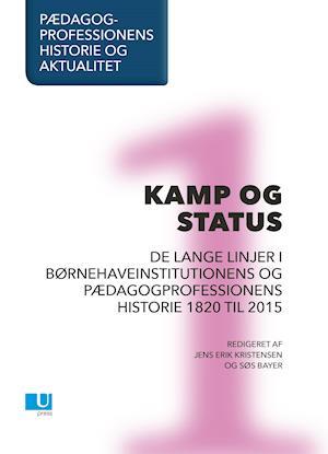 Pædagogprofessionens historie og aktualitet. Kamp og status. Bd. 1.