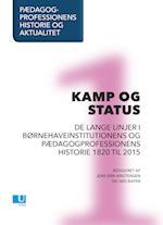 Pædagogprofessionens historie og aktualitet. Kamp og status. Bd. 1. af Jens Erik Kristensen, Søs Bayer, red.
