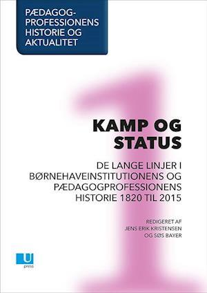 Bog, hæftet Pædagogprofessionens historie og aktualitet. Kamp og status af Jens Erik Kristensen