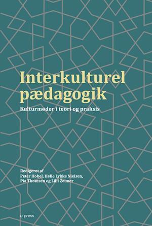 Bog, hæftet Interkulturel pædagogik af Helle Lykke Nielsen, Lilli Zeuner, Pia Thomsen