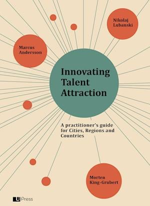 Innovating Talent Attraction. A practitioner's guide for Cities, Regions and Countries