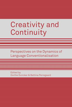 Creativity and Continuity. Perspectives on the Dynamics of Language Conventionalisation