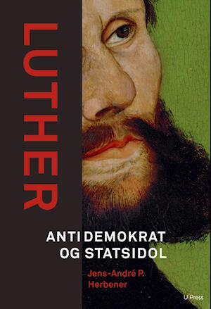Luther - antidemokrat og statsidol