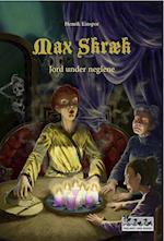 Max Skræk - Jord under neglene