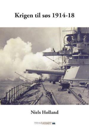 Bog, indbundet Krigen til søs 1914-18 af Niels Holland